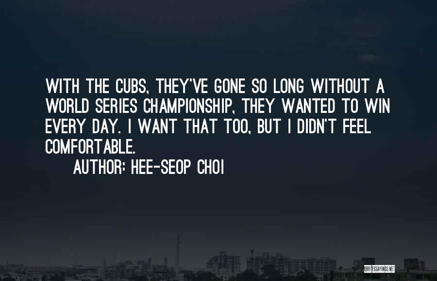 Winning The World Series Quotes By Hee-seop Choi