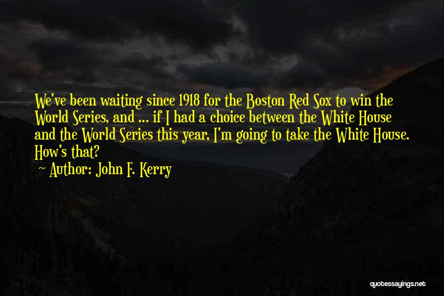 Winning The World Series Quotes By John F. Kerry