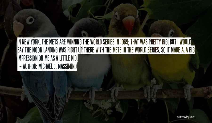 Winning The World Series Quotes By Michael J. Massimino