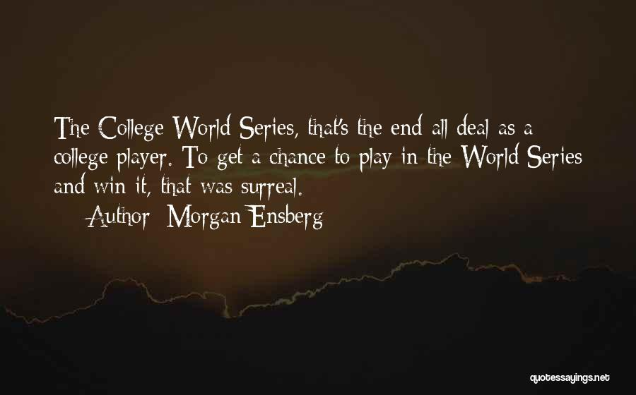 Winning The World Series Quotes By Morgan Ensberg