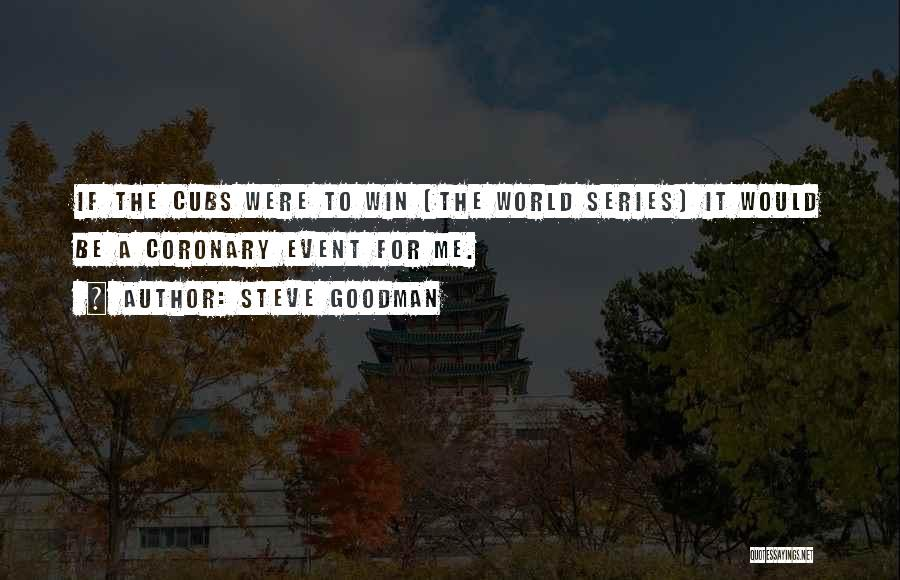 Winning The World Series Quotes By Steve Goodman