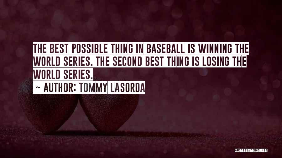 Winning The World Series Quotes By Tommy Lasorda