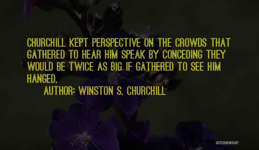 Winston S. Churchill Quotes 530118