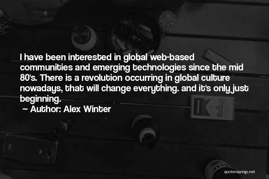 Winter And Change Quotes By Alex Winter