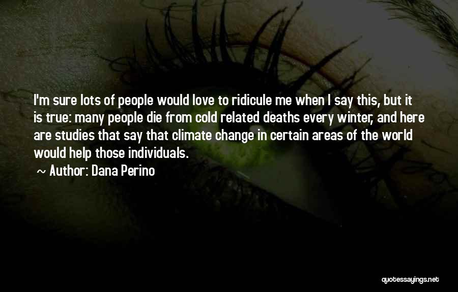 Winter And Change Quotes By Dana Perino