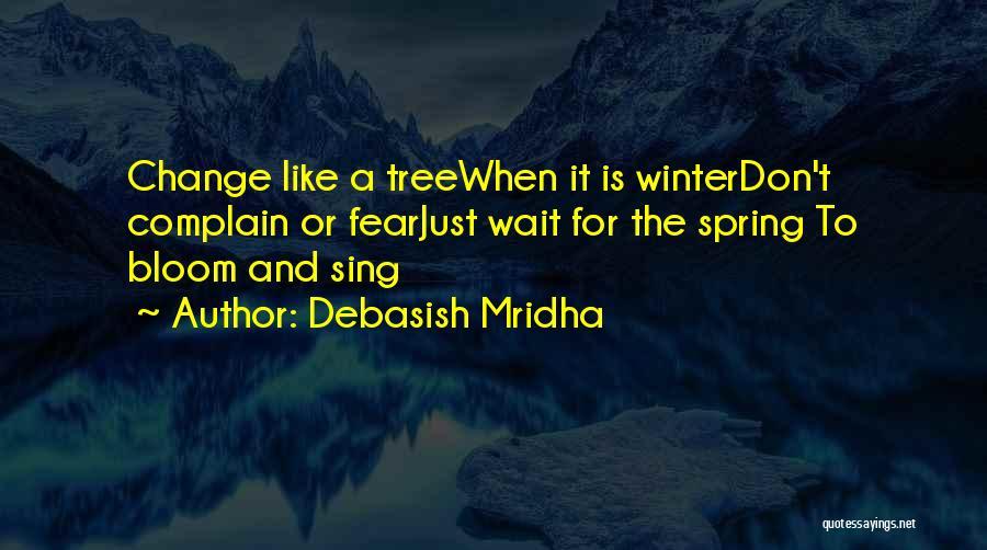 Winter And Change Quotes By Debasish Mridha