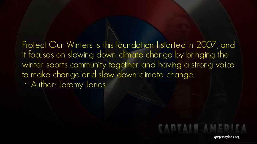 Winter And Change Quotes By Jeremy Jones