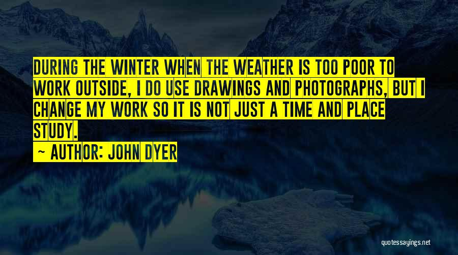 Winter And Change Quotes By John Dyer