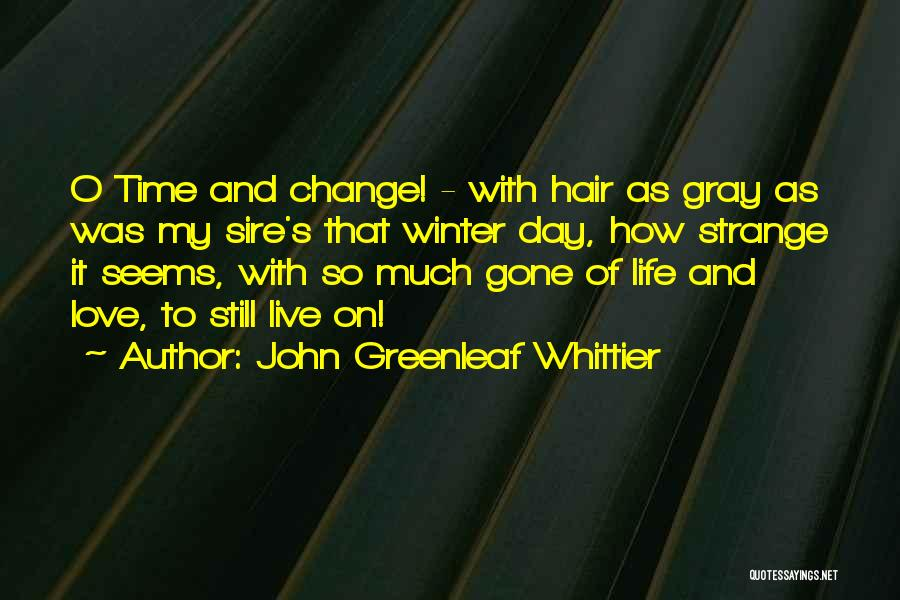 Winter And Change Quotes By John Greenleaf Whittier