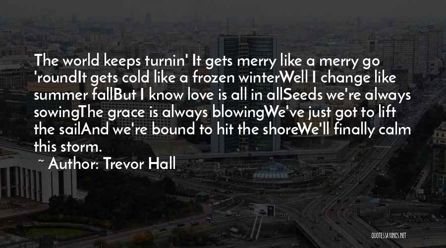Winter And Change Quotes By Trevor Hall