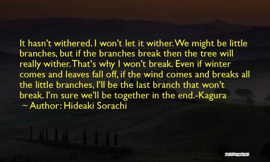 Winter Breaks Quotes By Hideaki Sorachi