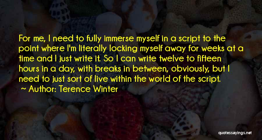 Winter Breaks Quotes By Terence Winter