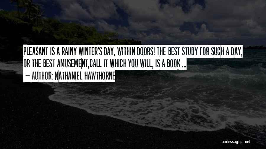 Winter Rainy Day Quotes By Nathaniel Hawthorne