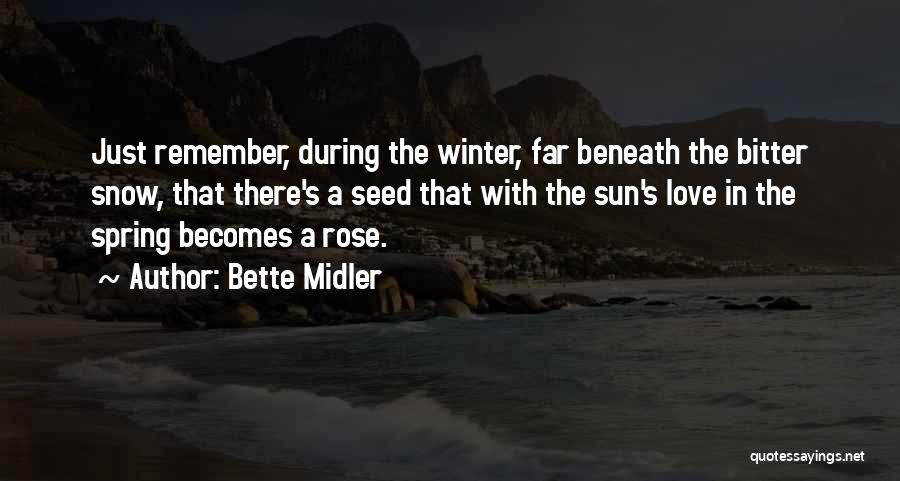 Winter Rose Quotes By Bette Midler
