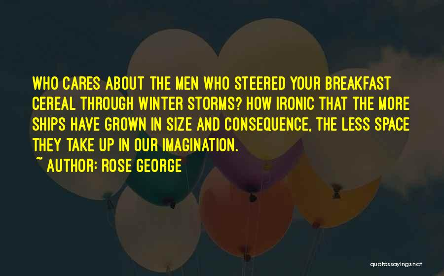 Winter Rose Quotes By Rose George