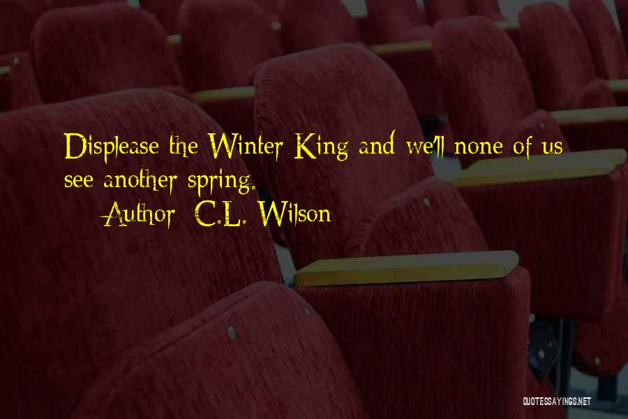 Winter Vs Spring Quotes By C.L. Wilson