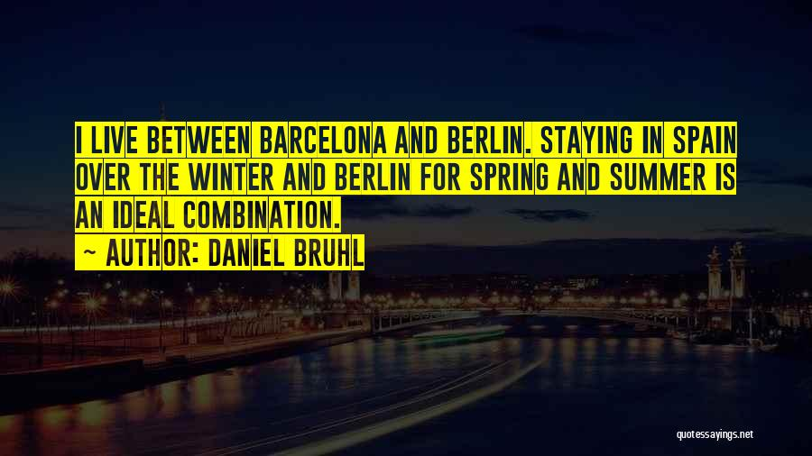 Winter Vs Spring Quotes By Daniel Bruhl