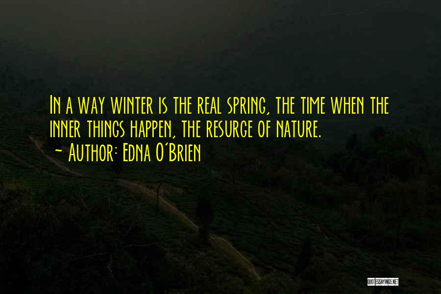 Winter Vs Spring Quotes By Edna O'Brien
