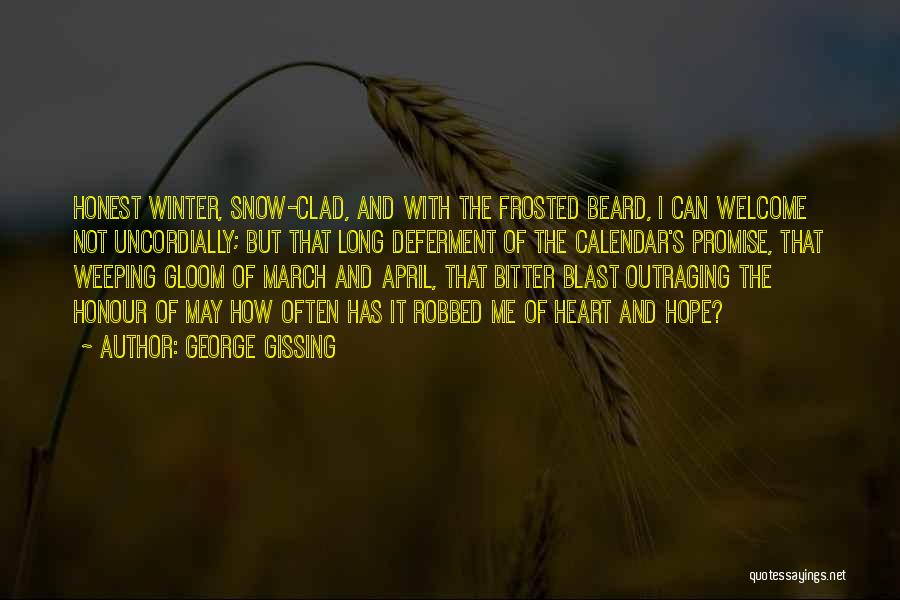 Winter Vs Spring Quotes By George Gissing