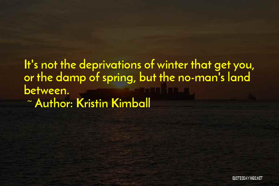 Winter Vs Spring Quotes By Kristin Kimball