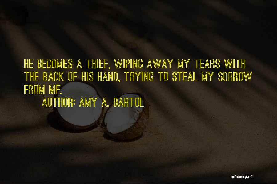 Wiping Tears Quotes By Amy A. Bartol