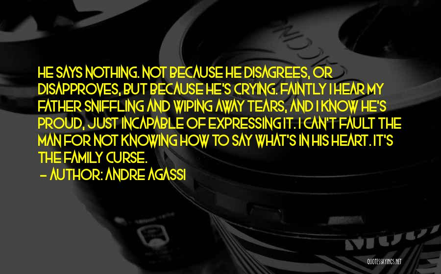 Wiping Tears Quotes By Andre Agassi