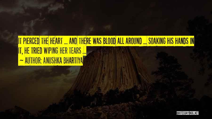 Wiping Tears Quotes By Anushka Bhartiya