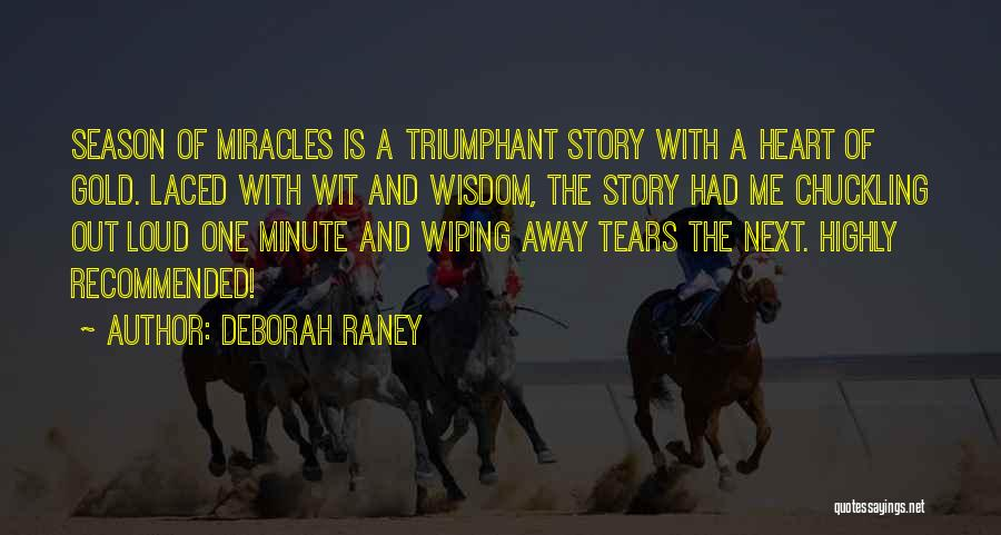 Wiping Tears Quotes By Deborah Raney