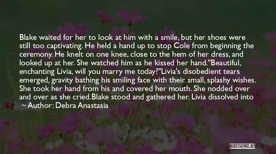 Wiping Tears Quotes By Debra Anastasia