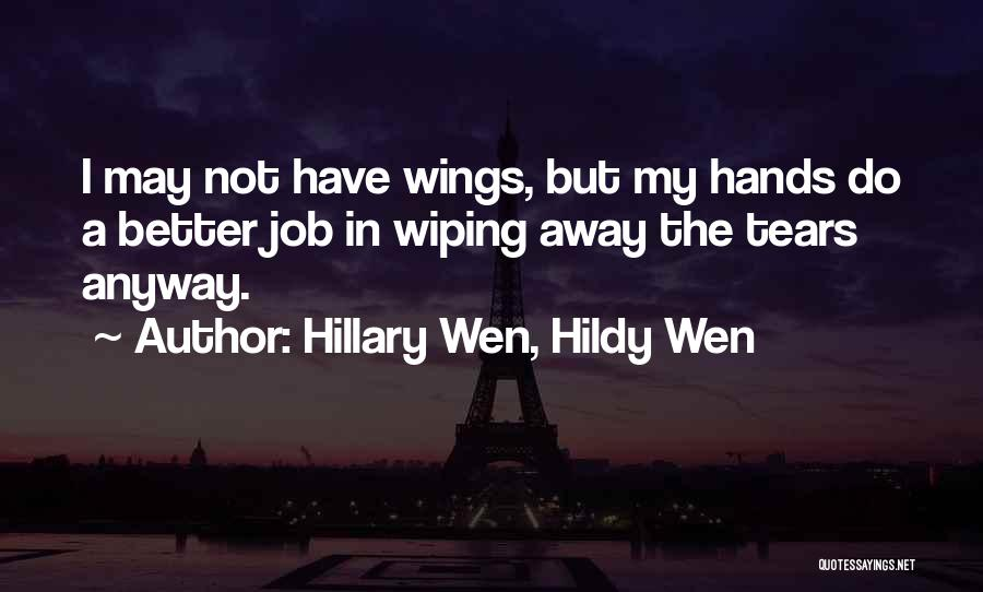 Wiping Tears Quotes By Hillary Wen, Hildy Wen