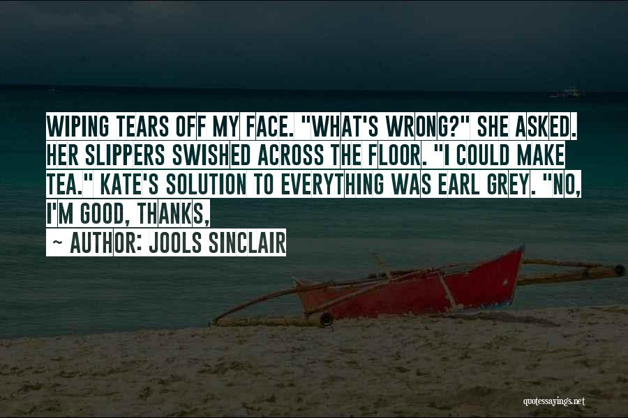Wiping Tears Quotes By Jools Sinclair