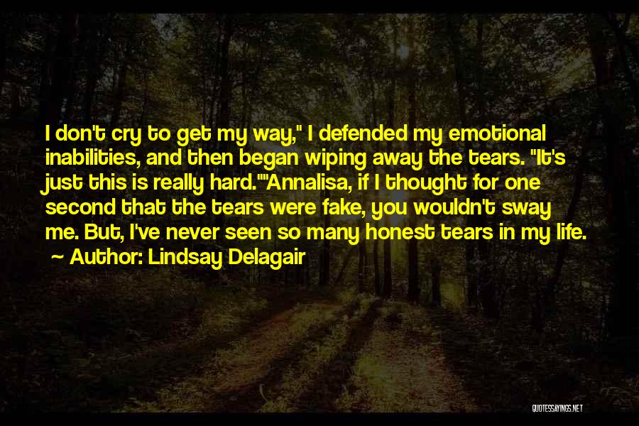 Wiping Tears Quotes By Lindsay Delagair