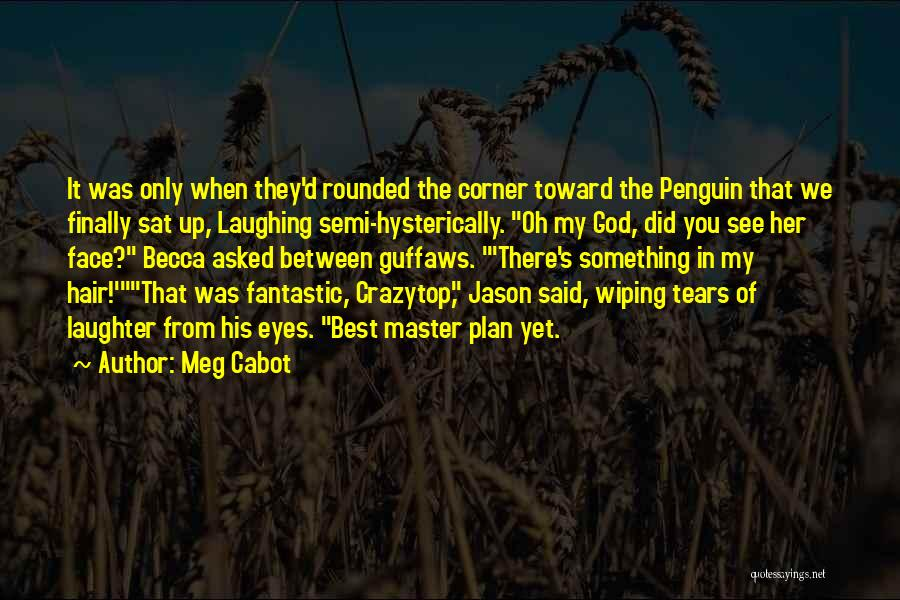 Wiping Tears Quotes By Meg Cabot