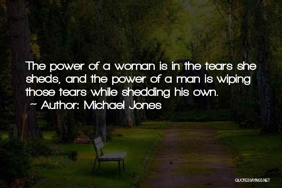 Wiping Tears Quotes By Michael Jones