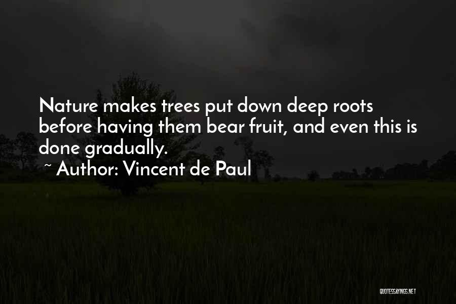 Wisdom And Trees Quotes By Vincent De Paul
