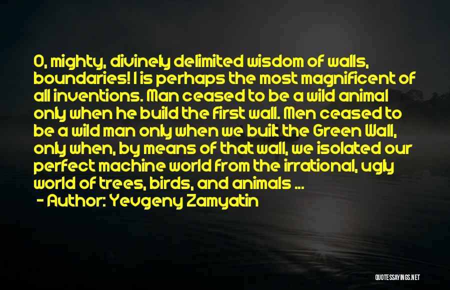 Wisdom And Trees Quotes By Yevgeny Zamyatin