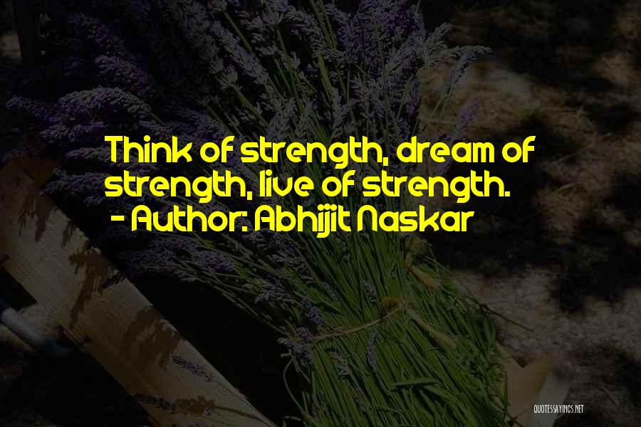 Wisdom Strength And Courage Quotes By Abhijit Naskar