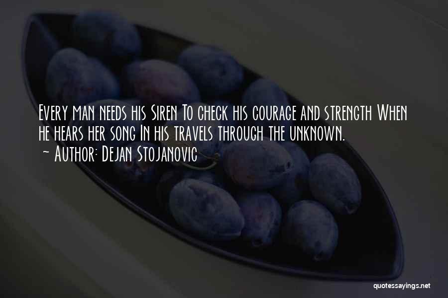 Wisdom Strength And Courage Quotes By Dejan Stojanovic