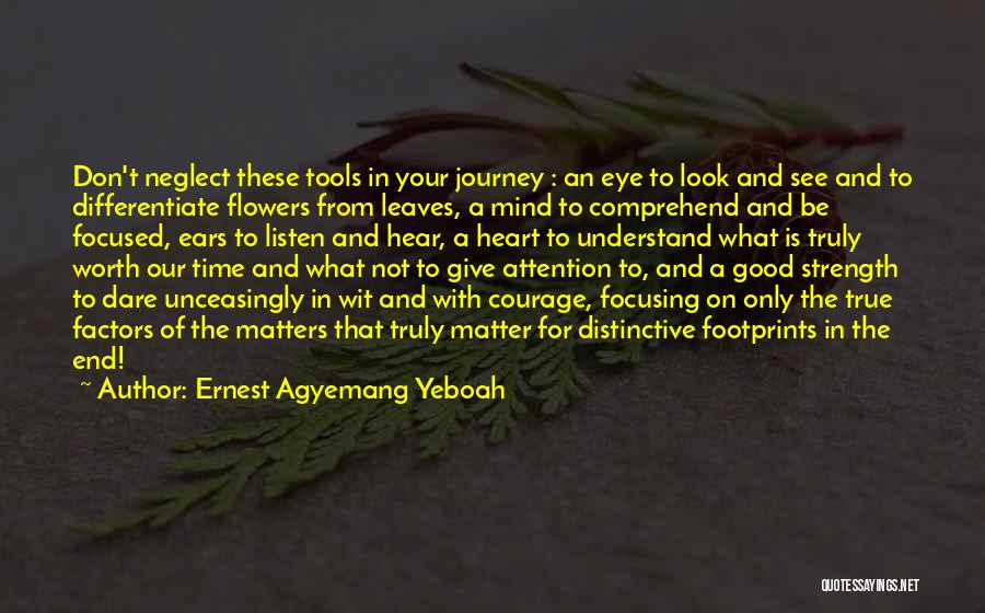 Wisdom Strength And Courage Quotes By Ernest Agyemang Yeboah