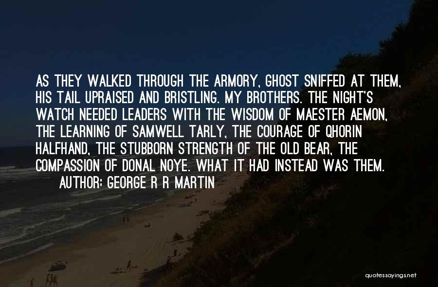 Wisdom Strength And Courage Quotes By George R R Martin