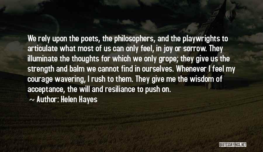 Wisdom Strength And Courage Quotes By Helen Hayes