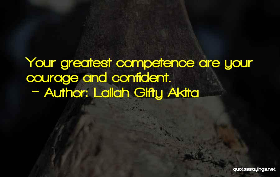 Wisdom Strength And Courage Quotes By Lailah Gifty Akita