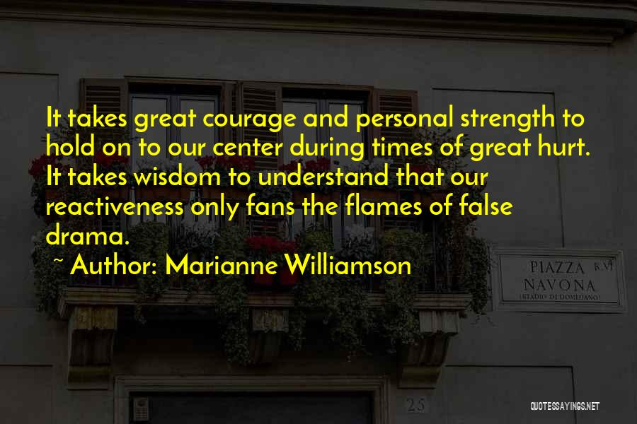 Wisdom Strength And Courage Quotes By Marianne Williamson