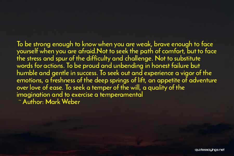 Wisdom Strength And Courage Quotes By Mark Weber