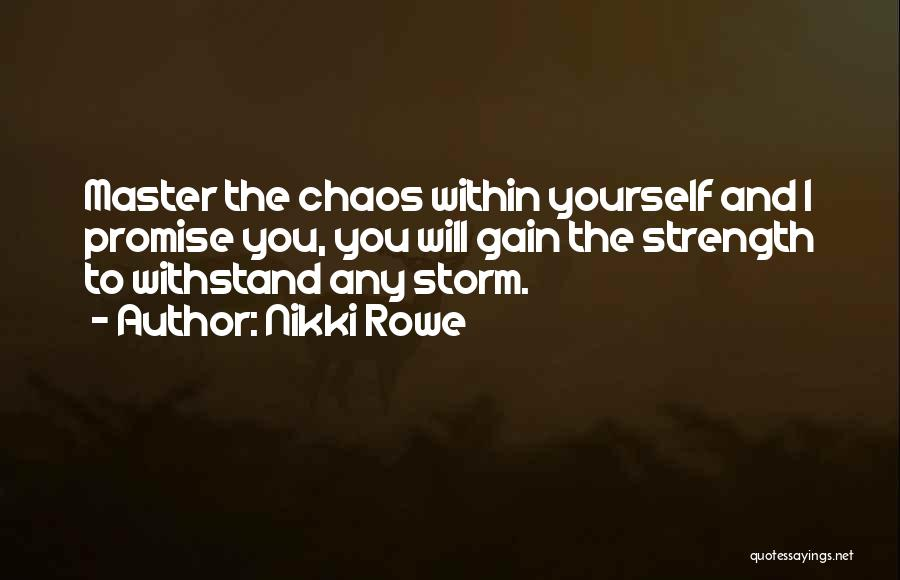 Wisdom Strength And Courage Quotes By Nikki Rowe