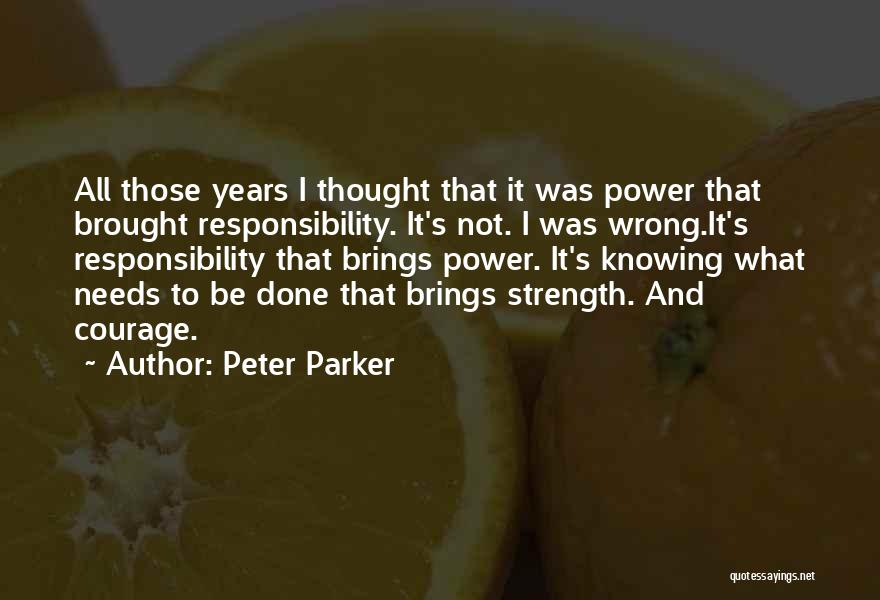 Wisdom Strength And Courage Quotes By Peter Parker