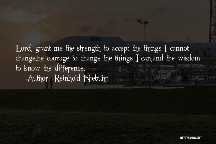 Wisdom Strength And Courage Quotes By Reinhold Niebuhr