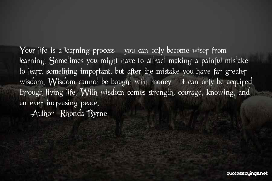 Wisdom Strength And Courage Quotes By Rhonda Byrne