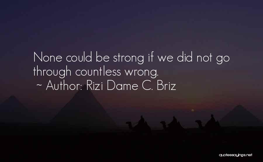 Wisdom Strength And Courage Quotes By Rizi Dame C. Briz