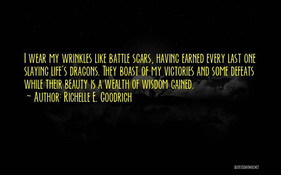 Wisdom Wrinkles Quotes By Richelle E. Goodrich